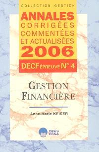 Gestion financière : annales corrigées, commentées et actualisées 2006, DECF épreuve n° 4