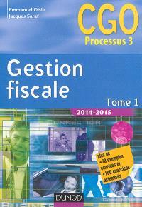 Gestion fiscale 2014-2015 : CGO processus 3 : manuel. Volume 1
