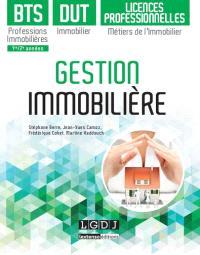 Gestion immobilière : BTS professions immobilières, DUT immobiliers et licences professionnelles, métiers de l'immobilier : 1re-2e années