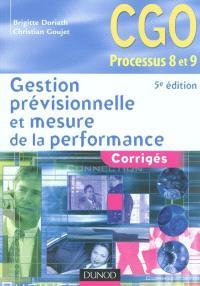 Gestion prévisionnelle et mesure de la performance : corrigés : CGO processus 8 et 9