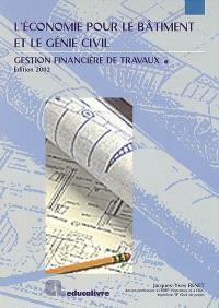 L'économie pour le bâtiment et le génie civil : gestion financière de travaux