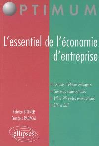 L'essentiel de l'économie d'entreprise : instituts d'études politiques, concours administratifs, 1er et 2nd cycles universitaires, BTS et DUT