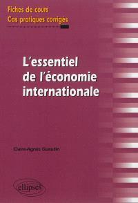 L'essentiel de l'économie internationale : fiches de cours et cas pratiques corrigés