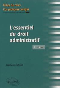L'essentiel du droit administratif : fiches de cours et cas pratiques corrigés