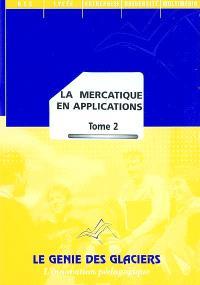 La mercatique en applications. Volume 2