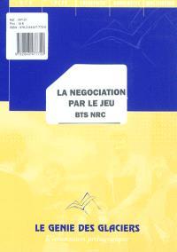 La négociation par le jeu BTS NRC