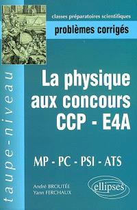 La physique aux concours CCP-E4A MP-PC-PSI-ATS : problèmes corrigés : épreuves 2000-2001