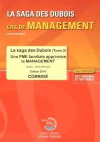 La saga des Dubois, cas de management : une PME familiale apprivoise le management : corrigé