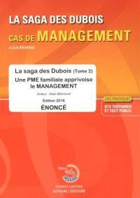 La saga des Dubois, cas de management : une PME familiale apprivoise le management : énoncé