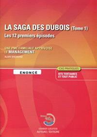 La saga des Dubois, les 12 premiers épisodes : une PME familiale apprivoise le management : énoncés