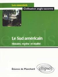 Le Sud américain : histoire, mythe et réalité