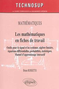 Les mathématiques en fiches de travail : outils pour le signal et les systèmes, algèbre linéaire, équations différentielles, probabilités, statistiques : manuel d'apprentissage interactif, niveau B