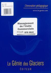 Management de l'unité commerciale : pour BTS MUC