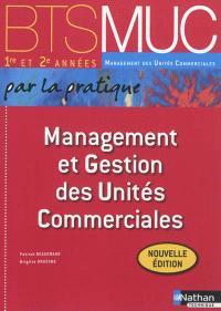 Management et gestion des unités commerciales, BTS MUC 1re et 2e années management des unités commerciales par la pratique