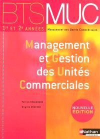 Management et gestion des unités commerciales, BTS MUC, 1re et 2e années