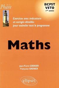 Mathématiques BCPST VETO 1re année : exercices avec indications et corrigés détaillés pour assimiler tout le programme