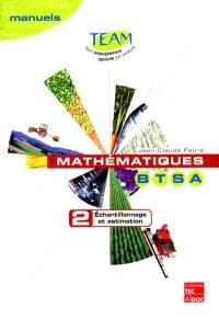 Mathématiques BTSA. Volume 2, Échantillonnage et estimation : module D 1.1