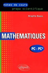 Mathématiques PC-PC* : notes de cours, prépa scientifique