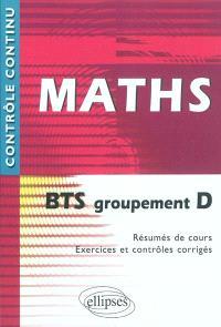 Maths BTS groupement D : résumés de cours, exercices et contrôles corrigés