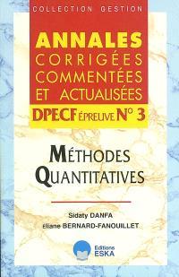 Méthodes quantitatives, DPECF épreuve n°3 : annales corrigées, commentées et actualisées 2003