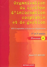 Organisation du système d'information comptable et de gestion : BTS comptabilité et gestion des organisations, 1re et 2e années, processus 10