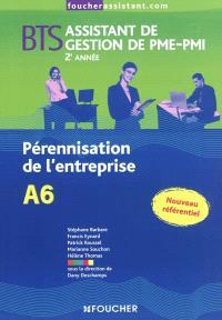 Pérennisation de l'entreprise A6, BTS assistant de gestion de PME-PMI, 2e année