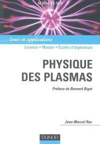 Physique des plasmas : cours et applications : licence, master, écoles d'ingénieurs