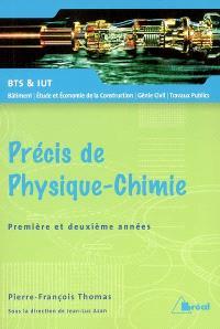 Précis de physique-chimie, première et deuxième années BTS & IUT bâtiment, étude et économie de la construction, génie civil, travaux publics : cours et exercices