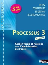 Processus 3 : gestion fiscale et relations avec l'administration des impôts : BTS CGO 1re année