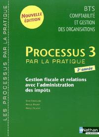 Processus 3 par la pratique : gestion fiscale et relations avec l'administration des impôts, BTS CGO 2e année : livre d'élève