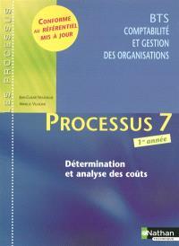 Processus 7 : détermination et analyse des coûts : BTS comptabilité et gestion des organisations 1re année : livre de l'élève
