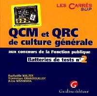 QCM et QRC de culture générale aux concours de la fonction publique. Volume 2, Batteries de test n° 2