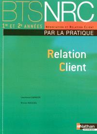 Relation client par la pratique, BTS NRC