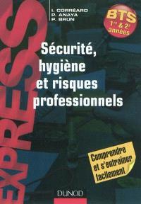 Sécurité, hygiène et risques professionnels, BTS 1re et 2e années : comprendre et s'entraîner facilement