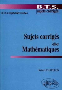 Sujets corrigés de mathématiques : BTS comptabilité gestion
