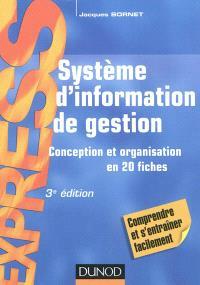 Système d'information de gestion : conception et organisation en 20 fiches