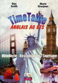 Timetable, anglais au BTS, 1re et 2e année : hôtellerie, restauration, tourisme