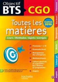 BTS CGO, examen 2016 : toutes les matières : cours, méthodes, sujets, corrigés