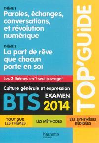 Culture générale et expression BTS, examen 2014 : thème 1, paroles, échanges, conversations, et révolution numérique ; thème 2, la part de rêve que chacun porte en soi