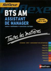 BTS AM, assistant de manager : cours, méthodes, exercices corrigés : toutes les matières