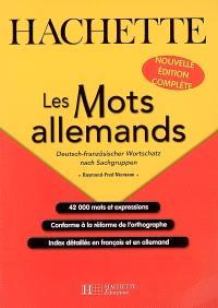 Les mots allemands : deutsch-französischer Wortschatz nach Sachgruppen