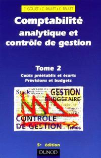 Comptabilité analytique et contrôle de gestion. Volume 2, Coûts préétablis et écarts, prévisions et budgets