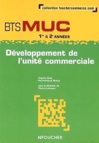 Développement de l'unité commerciale, BTS MUC 1re & 2e années