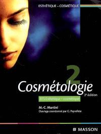 Esthétique cosmétique. Volume 2, Cosmétologie, BTS esthétique cosmétique
