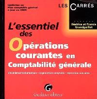 L'essentiel des opérations courantes en comptabilité générale : mécanismes fondamentaux-organisation comptable- opérations courantes