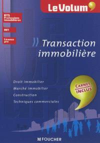 Transaction immobilière : droit immobilier, marché immobilier, construction, techniques commerciales : BTS professions immobilières, DUT, licence pro
