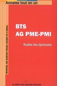 BTS AG PME-PMI : toutes les épreuves : manuel de survie pur l'écrit et l'oral