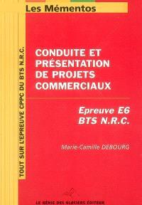 Mémento CPPC pour BTS NRC : conduite et présentation de projets commerciaux : épreuve E6