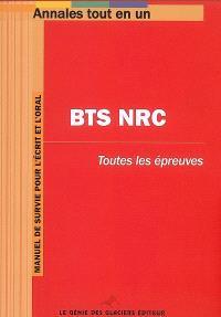 BTS NRC négociation et relation client : toutes les épreuves : manuel de survie pour l'écrit et l'oral