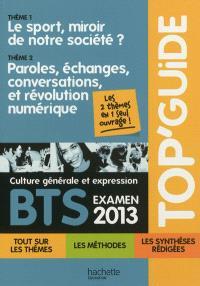 Culture générale et expression BTS, examen 2013 : thème 1, le sport, miroir de notre société ? ; thème 2, paroles, échanges, conversations, et révolution numérique
